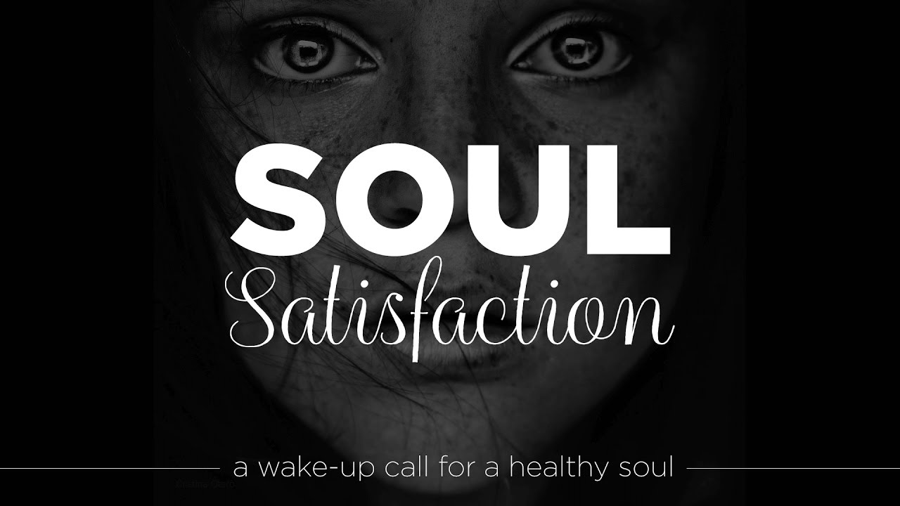 Soul satisfaction